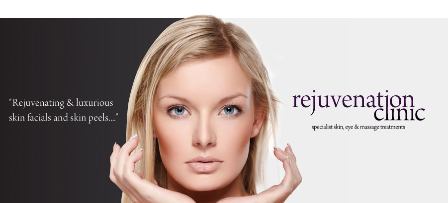 Rejuvenation Clinic - specialists skin, eye and massage treatments. Rejuvenate and luxurious skin facials and skin peels...